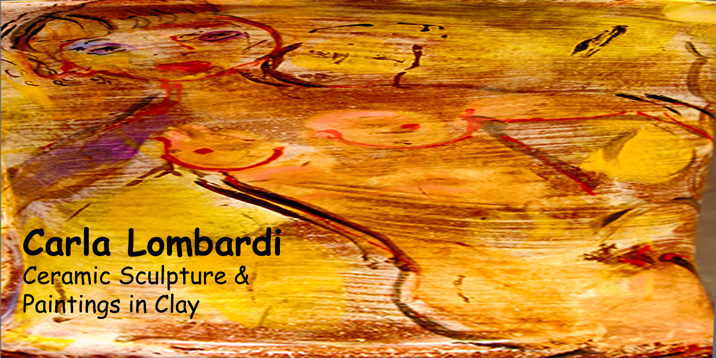 Carla Lombardi Ceramic Sculpture & Paintings in Clay